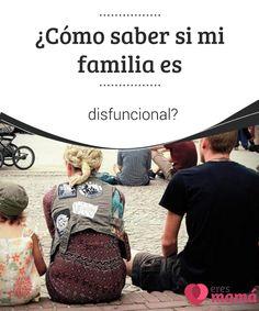 ¿Cómo saber si mi familia es #disfuncional?   En esta #oportunidad hablaremos de las circunstancias que hacen que una #familia sea disfuncional, cuáles son las #señales y qué hacer ante esta situación.
