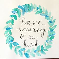 have courage and be kind watercolor by HobbleCreekDesigns on Etsy