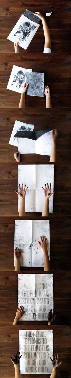 """Brilliant conceptual designed posted. The designer (Roland Tiangco) describes it: """"A poster the recipient completes by revealing spot-varnished type with hands made dirty by handling the poster. This is the first of a series of posters."""""""