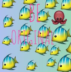 Be original all the time