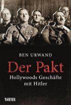 Der Pakt: Hollywoods Geschäfte mit Hitler