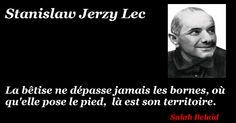 La Pensée Du Jour: La Bêtise ( Stanislaw Jerzy Lec )