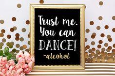 Trust me. You can DANCE! -Alcohol PRINTABLE Wedding Bar Sign - Cute Funny Wedding Alcohol Vodka Printable Chalkboard Wedding Sign - Dance