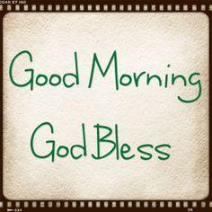 Good morning and may God bless