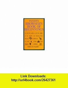 Panatis Browsers Book of Beginnings (9780395562383) Charles Panati, Russ Hudson , ISBN-10: 0395562384  , ISBN-13: 978-0395562383 ,  , tutorials , pdf , ebook , torrent , downloads , rapidshare , filesonic , hotfile , megaupload , fileserve
