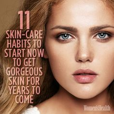 11 Skin-Care Habits to Start NOW to Get Gorgeous Skin for Years to Come | Women's Health Magazine #charlottepediatricclinic