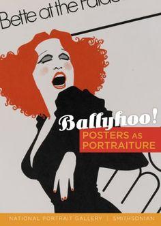 Ballyhoo!: Posters As Portraits