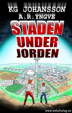 STADEN UNDER JORDEN, children's book released April 2017. Cover art and 40 interior illustrations by A.R.Yngve. Released by Wela Fantasy, Sweden (http://www.welaforlag.se)
