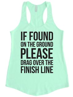 Funny Running Tank. If Found On The Ground by FunnyWorkoutShirts33