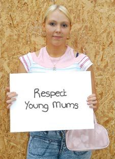 Respect young mums. (Absolutely!)