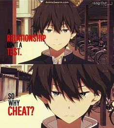 me:ellenie • A relationship is not a test. So why cheat? #Anime #orekihoutarou #wordofwisdom #Hyouka
