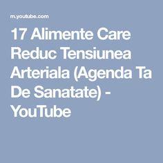 17 Alimente Care Reduc Tensiunea Arteriala (Agenda Ta De Sanatate) - YouTube Youtube, Cholesterol, Youtubers, Youtube Movies
