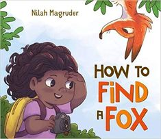 How to Find a Fox by Nilah Magruder Love the voice in this one -- nice humorous book everyday diversity, diverse books for kids, multicutural books for children Writing Mentor Texts, Procedural Writing, Writing Prompts, Toddler Books, Childrens Books, Welcome Songs, Books By Black Authors, Figurative Language, Toddler Preschool