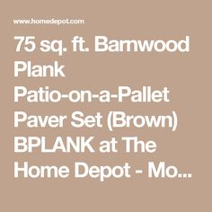 75 sq. ft. Barnwood Plank Patio-on-a-Pallet Paver Set (Brown) BPLANK at The Home Depot - Mobile