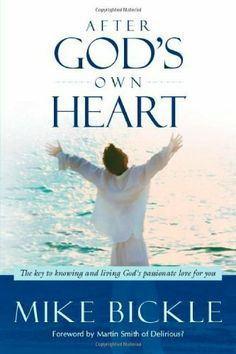 After God's Own Heart: The key to knowing and living God's passionate love for you by Mike Bickle. $11.11. Author: Mike Bickle. Publisher: Charisma House (December 22, 2003). 256 pages