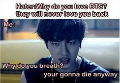 So why don't you speed things up and hold your breath? That I can speed things up too, and marry bts.