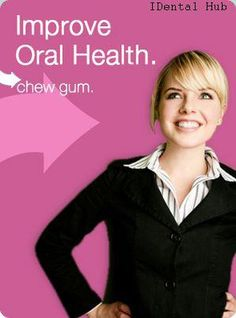 Chewing gum, especially after meals, is scientifically proven to be effective in maintaining dental health.  http://www.identalhub.com/dental-braces-and-sugar-free-gum-818.aspx