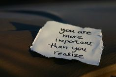 I wish you knew just how important