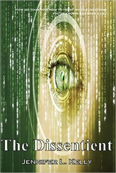 Amazon.com: The Dissentient: The Lucia Chronicles Book 2 eBook: Jennifer Kelly: Kindle Store