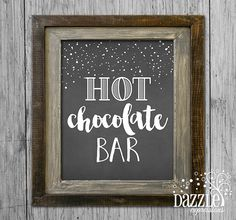 Printable Hot Chocolate Bar Chalkboard Poster Party Sign - Wall Art - Birthday or Baby Shower Party Sign - Winter - Snowflake - Christmas or Holiday Party - www.dazzleexpressions.com