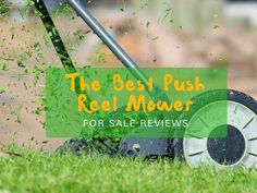 ✅ In this article - The best push reel mower for sale reviews 2017, I would like to provide some information about the push reel mower.. ✅
