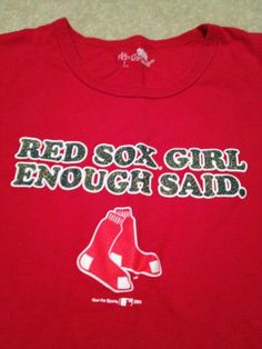 "Boston Red Sox Shirt ""Red Sox Girl Enough Said"" Size L 