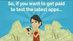 Get paid to test apps.   #apps #product