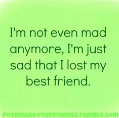 Sad that I lost my best friend life sad friend quotes best friend Friendship Quotes # Loosing Your Best Friend, Losing Best Friend Quotes, Best Friend Quotes For Guys, Miss My Best Friend, Fake Friend Quotes, Bff Quotes, True Quotes, Fake Friends, Lost Quotes