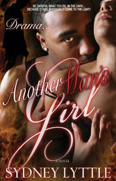 Drama...Another Man's Girl by Sydney Lyttle, http://www.amazon.com/dp/B0043M6L5E/ref=cm_sw_r_pi_dp_DZoDub186DF0F