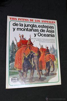 VIDA INTIMA DE LOS ANIMALES Nº 22 -DE LA JUNGLA, ESTEPAS Y MONTAÑAS DE ASIA Y OCEANIA-AURIGA CIENCIA
