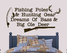 Fishing Poles and Hunting Gear Dreams Of Bass and Big Ole Deer | Country Wall Decal | Nursery Decor Wall Decal