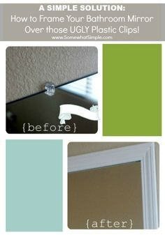How to frame a bathroom mirror, including how to get rid of ugly plastic clips and how to cut the angles of the frame