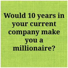 This is something to really think about!! Is there anyway with your current job that you could be a millionaire in 10 years?  Younique could be that opportunity for you.  We have amazing products to help people look and feel good about themselves but also the opportunity to become financially free if you want to work for it!!  Join me NOW!