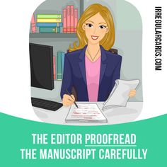 """Proofread"" means ""to read text in order to find and mark mistakes"". Example: The editor proofread the manuscript carefully. Want to learn English? Choose your topic here: learzing.com #irregularverbs #englishverbs #verbs #english #englishlanguage #learnenglish #studyenglish #language #vocabulary #dictionary #efl #esl #tesl #tefl #toefl #ielts #toeic #easyenglish #funenglish #proofread"