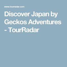 Discover Japan by Geckos Adventures - TourRadar