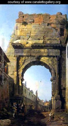 Rome The Arch of Titus - (Giovanni Antonio Canal) Canaletto - www.canalettogallery.org