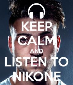 'KEEP CALM AND LISTEN TO NIKONE' Poster