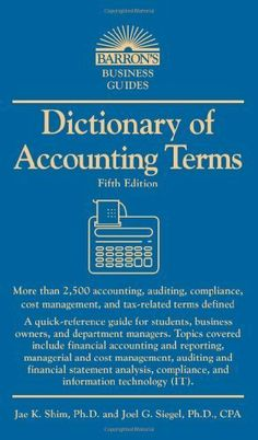Barron's Business Guide: Dictionary of Accounting Terms (Fifth Edition) | Joel G. Siegel PhD, CPA #Business