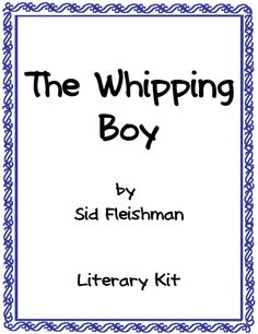 The Whipping Boy by Sid Fleishman (Literature Study): Tests, Vocabulary, Activities, MORE! $