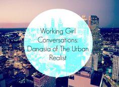 Working Girl Conversations: Danasia of the Urban Realist
