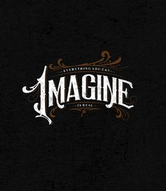 Everything You Can Imagine Is Real. Simple Lettering, Types Of Lettering, Vintage Lettering, Hand Lettering, Creative Typography Design, Cool Typography, Typography Fonts, Branding Design, Logo Desing