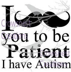 Digital cut file download SVG & PNG autism Awareness Mustache ask you to be patient Cricut Explore Silhouette small craft business use by crowsnestcr8tions on Etsy