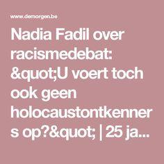"""Nadia Fadil over racismedebat: """"U voert toch ook geen holocaustontkenners op?""""   25 jaar Zwarte Zondag   De Morgen"""