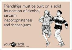 Definitely most of my friendships