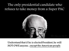 I will never vote for a candidate funded by corporate super PACs. Bernie cannot be bought. #Bernie2016 #feelthebern