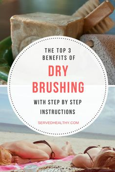 Top 3 Benefits Of Dry Brushing And How To Do It - Fantastic dry brushing skin tips that will help radically change your skin!
