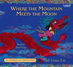 Where the Mountain Meets the Moon. Great for traditional literature category at school because it uses all the traditional Chinese legends and weaves them into a single story by connecting them all together by the end. Great Books, My Books, Library Books, Traditional Literature, Year Of The Rabbit, Children's Literature, Magical Creatures, Audio Books, Childrens Books