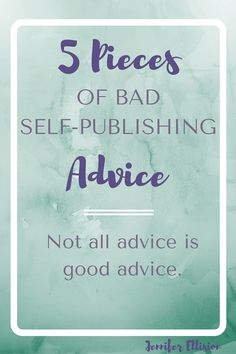 What self-publishing advice is BAD self-publishing advice?