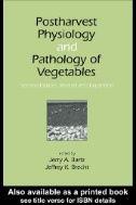 Postharvest physiology and pathology of vegetables / edited by Jerry A. Bartz, Jeffrey K. Brecht. CRC Press, 2003.