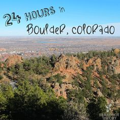 Travel guide: 24 hours in Boulder, #Colorado  #eatDrink #hiking http://bearfoottheory.com